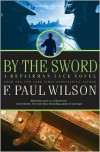 By the Sword (Repairman Jack Series #12) - F. Paul Wilson