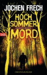 Hochsommermord: Kriminalroman (German Edition) - Jochen Frech