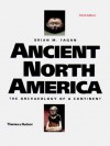 Ancient North America: The Archaeology Of A Continent - Brian M. Fagan