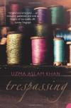 Trespassing - Uzma Aslam Khan