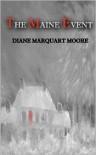The Maine Event - Diane Marquart Moore