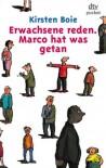 Erwachsene reden. Marco hat was getan. (Fiction, Poetry & Drama) - Kirsten Boie