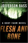 Flesh and Bone - Jefferson Bass