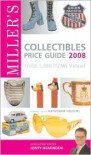 Miller's Collectibles Price Guide 2008: Over 5,000 Items Valued - Jonty Hearnden, Jonty Hearnden