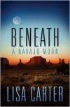 Beneath a Navajo Moon - Lisa Cox Carter