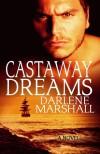 Castaway Dreams - Darlene Marshall