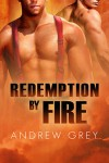 Redemption by Fire - Andrew  Grey