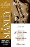 Preparing for Christ's Return (The In Touch Study Series) - Charles F. Stanley