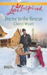 Doctor to the Rescue - Cheryl Wyatt