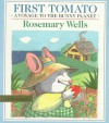 First Tomato - Rosemary Wells