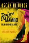 Los Reyes del Mambo tocan canciones de amor - Oscar Hijuelos, Alejandro García Reyes