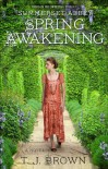 Summerset Abbey: Spring Awakening (Summerset Abbey Trilogy) - T.J. Brown