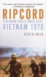 Ripcord: Screaming Eagles Under Siege, Vietnam 1970 - Keith William Nolan