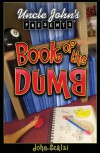 Uncle John's Presents: The Book of the Dumb - John Scalzi