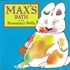 Max's Bath (Max and Ruby) - Rosemary Wells