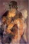 Before Time Could Change Them: The Complete Poems - C.P. Cavafy, Theoharis Constantine Theoharis, Gore Vidal