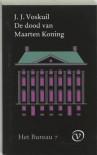 De dood van Maarten Koning - J.J. Voskuil