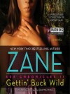 Gettin' Buck Wild: Sex Chronicles II (Zane's Sex Chronicles) - Zane