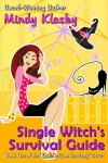 Single Witch's Survival Guide - Mindy Klasky