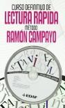 Curso Definitivo De Lectura Rapida. Metodo Ramon Campayo - Ramón Campayo