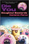 Die You Doughnut Bastards - Cameron Pierce