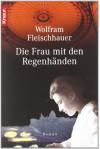 Die Frau mit den Regenhänden - Wolfram Fleischhauer