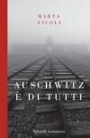 Auschwitz è di tutti (La scala) - Marta Ascoli