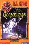 Tales To Give You Goosebumps: 10 Spooky Stories - R.L. Stine