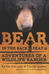 Bear in the Back Seat: Adventures of a Wildlife Ranger in the Great Smoky Mountains National Park - E. Kim DeLozier, Carolyn Jourdan