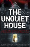 The Unquiet House - Alison Littlewood