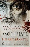 W komnatach Wolf Hall - Hilary Mantel