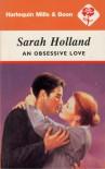 An Obsessive Love - Sarah Holland