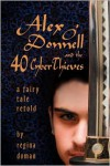 Alex O'Donnell And The 40 Cyberthieves - Regina Doman