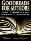 Goodreads for Authors: How To Use Goodreads To Promote Your Books - Michelle Campbell-Scott
