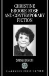 Christine Brooke-Rose and Contemporary Fiction - Sarah Birch