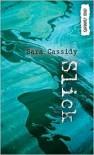 Slick - Sara Cassidy
