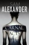 Carnal Acts - Sam Alexander