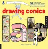 Drawing Comics Lab: 52 Exercises on Characters, Panels, Storytelling, Publishing & Professional Practices - Robyn Chapman