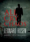 All Cry Chaos - Leonard Rosen, To Be Announced