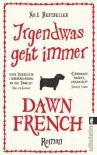 Irgendwas geht immer - Dawn French