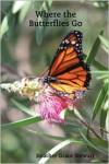 Where the Butterflies Go - Heather Grace Stewart