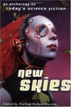 New Skies: An Anthology of Today's Science Fiction - Patrick Nielsen Hayden, Terry Bisson, Greg Van Eekhout, Jane Yolen