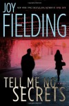 Tell Me No Secrets - Joy Fielding