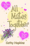 All Mates Together (Truth, Dare, Kiss or Promise) (The Last in the Series) - Cathy Hopkins