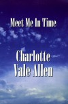 Meet Me in Time - Charlotte Vale Allen