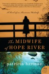 The Midwife of Hope River - Patricia Harman