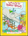 Wanted:  Perfect Parents - John Himmelman