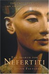 The Search for Nefertiti: The True Story of an Amazing Discovery - Joann Fletcher
