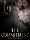 The Commitment (The Unrestrained Series) - S. E. Lund