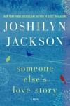 Someone Else's Love Story - Joshilyn Jackson